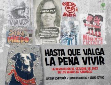 portada Hasta que valga la pena vivir / la revolución de octubre de 2019 en los muros de Santiago