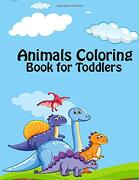 Animals Coloring Book for Toddlers: This Animal Coloring Book is a Great Gift for Toddlers Birthday, Toddlers Animals Coloring Book for Scribbling, Funny Design Animal Coloring Books for Toddler (libro en Inglés)