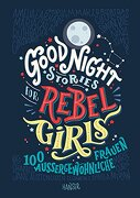 Good Night Stories for Rebel Girls: 100 Außergewöhnliche Frauen (libro en Alemán)