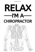 Relax i'm a Chiropractor: Blank Lined Notebook (libro en Inglés)