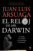 El Reloj de mr. Darwin: La Explicación de la Belleza y Maravilla del Mundo Natural - Juan Luis Arsuaga - Temas De Hoy