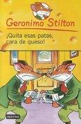Quita Esas Patas Cara de Queso! = Take off Your Feet Chesse Face! (Geronimo Stilton) - Geronimo Stilton - Geronimo Stilton