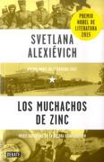 Los Muchachos de Zinc. Voces Soviéticas de la Guerra de Afganistán - Alexievich Svetlana - Debate