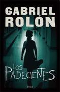 Los Padecientes - Gabriel Rolon - Emece