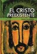 El Cristo Preexistente - Gastón Soublette A. - Ediciones Uc