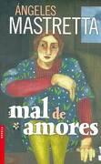 Mal de Amores - Angeles Mastretta - Booket