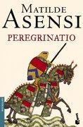 Peregrinatio - Matilde Asensi - Booket
