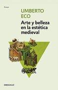 Arte y Belleza en la Estética Medieval - Umberto Eco - Debolsillo