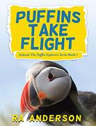 Puffins Take Flight: Iceland: The Puffin Explorers Series Book 1 (libro en Inglés)
