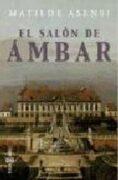 El Salon de Ambar - Matilde Asensi - Plaza & Janes Editories Sa