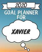 2020 Goal Planner for Xavier: 2020 new Year Planner Goal Journal Gift for Xavier (libro en Inglés)