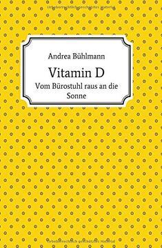 portada Vitamin d: Vom Bürostuhl Raus an die Sonne (libro en Alemán)