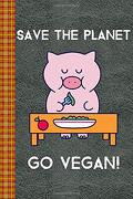 Save the Planet go Vegan! Cartoon pig Eating Vegan: Lined Journal, 100 Pages, 6 x 9, Blank Journal to Write in, Gift for Co-Workers, Colleagues, Boss, Friends or Family Gift Leather Like Cover (libro en Inglés)