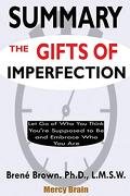 Summary of the Gifts of Imperfection: Let go of who you Think You're Supposed to be and Embrace who you are by Brené Brown (libro en Inglés)