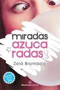 Miradas Azucaradas - Zelá Brambillé - Nova Casa Editorial