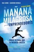 La Mañana Milagrosa Para Emprendedores - Hal Elrod,Cameron Herold - Taller Del Exito