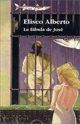 La Fabula de Jose - Eliseo Alberto - Santillana