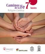 Caminos de la fe 7º Basico Religion Catolica (2016) (Santillana) - Santillana - Santillana