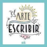El Arte de Escribir - Varios Autores - Ediciones B
