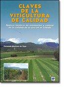 Claves de la Viticultura de Calidad. Nuevas Técnicas de Estimación y Control de la Calidad de la uva en el Viñedo - Fernando Martinez De Toda - Mundi-Prensa Libros, S.A.