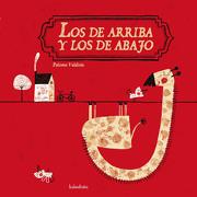 Los de Arriba y los de Abajo - Paloma Valdivia - Kalandraka