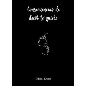 Consecuencias de decir te quiero (Didot) (Spanish Edition)  (8418290781-com) new